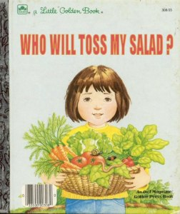 Cover of children's book called Who Will Toss My Salad?