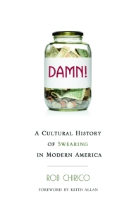 Rob Chirico - Damn! A Cultural History of Swearing in Modern America - Pitchstone Publishing book cover
