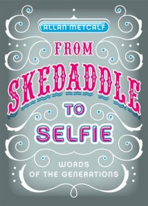 Allan Metcalf - From Skedaddle to Selfie - OUP book cover