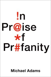michael-adams-in-praise-of-profanity-oup-2016