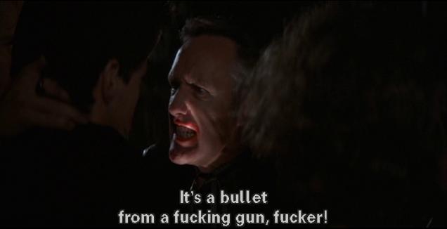 """Hopper: """"It's a bullet from a fucking gun, fucker!"""""""