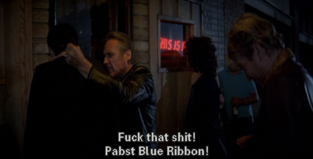 "Hopper continues: ""Fuck that shit! Pabst Blue Ribbon!"""